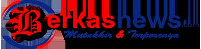 BERKASNEWS | Mutakhir & Terpercaya
